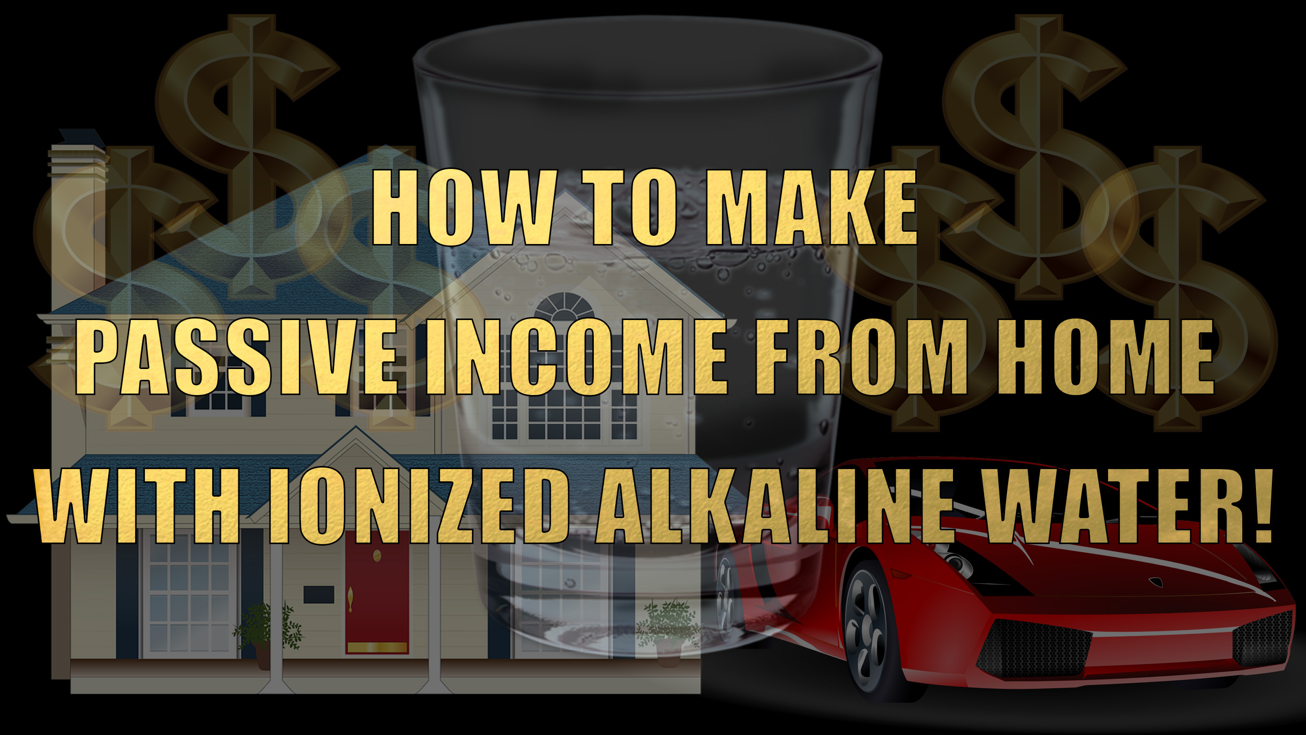 How to Make Passive Income from Home with Ionized Alkaline Water